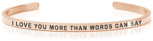 I LOVE YOU MORE THAN WORDS CAN SAY 18K Rose gold (Buy One Give One collection)