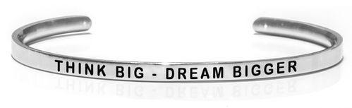 THINK BIG - DREAM BIGGER Steel